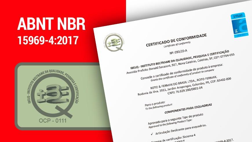 Certificação inédita sob ABNT NBR 15969-4:2017